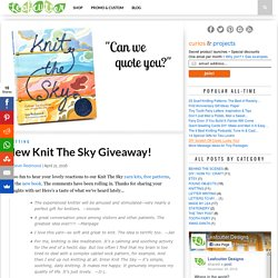 Can We Quote You? Knit The Sky Giveaway!