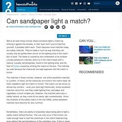Can sandpaper light a match?
