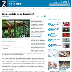 Can scientists clone dinosaurs?""