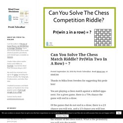 Can You Solve The Chess Match Riddle? Pr(Win Two In A Row) = ?