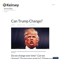 Can Trump Change? – Keirsey Blog