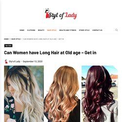 Can Women have Long Hair style at Old age - Get in