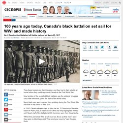 100 years ago today, Canada's black battalion set sail for WWI and made histo...