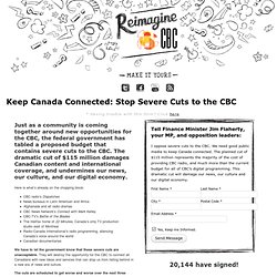 Keep Canada Connected: Stop Severe Cuts to the CBC