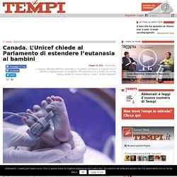 Canada. Unicef: sì all'eutanasia per i bambini