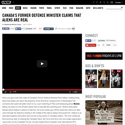 Canada's Former Defence Minister Claims that Aliens Are Real | VICE Canada