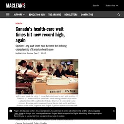 Canada's health-care wait times hit new record high, again