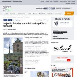 Canada : Un jardin 5 étoiles sur le toit du Royal York Fairmont