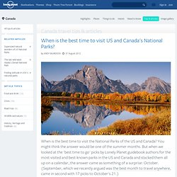 When is the best time to visit US and Canada's National Parks?