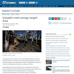Canada's next energy target: Asia