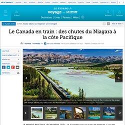 Le Canada en train : des chutes du Niagara à la côte Pacifique