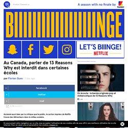 Au Canada, parler de 13 Reasons Why est interdit dans certaines écoles
