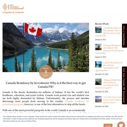 Canada Residency by Investment: Why is it the best way to get Canada PR?