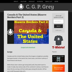 Canada & The United States (Bizarre Borders Part 2) — CGP Grey