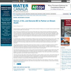 Vernon, U Vic, and Genome BC to Partner on Stream Health - Water Canada