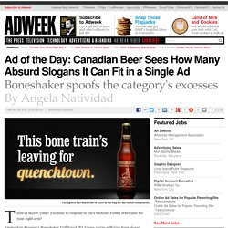 Ad of the Day: Canadian Beer Sees How Many Absurd Slogans It Can Fit in a Single Ad