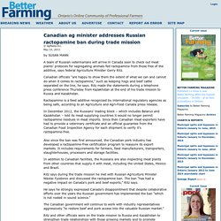 BETTER FARMING 23/05/13 Canadian ag minister addresses Russian ractopamine ban during trade mission