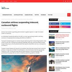 Canadian airlines suspending inbound, outbound flights