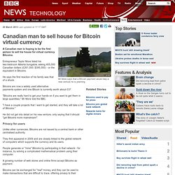 Canadian man to sell house for Bitcoin virtual currency
