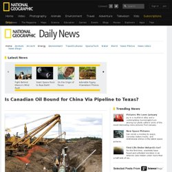 Is Canadian Oil Bound for China Via Pipeline to Texas?