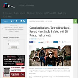 Canadian Rockers, 'Secret Broadcast', Record New Single & Video with 3D Printed Instruments