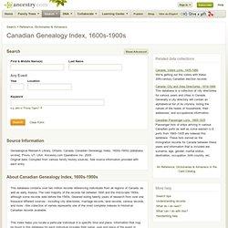ancestry.com: Canadian Genealogy Index 1600s-1900s