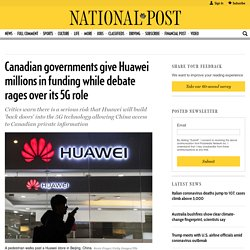 Canadian governments give Huawei millions in funding while debate rages over its 5G role