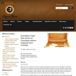 Canadian Cigar Star prices in Canadian dollars shipped from Canada