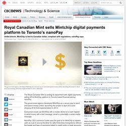 Royal Canadian Mint sells Mintchip digital payments platform to Toronto's nanoPay