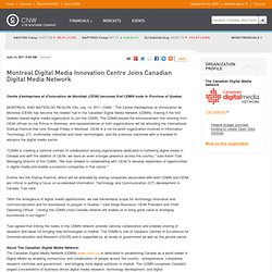THE CANADIAN DIGITAL MEDIA NETWORK | Montreal Digital Media Innovation Centre Joins Canadian Digital Media Network