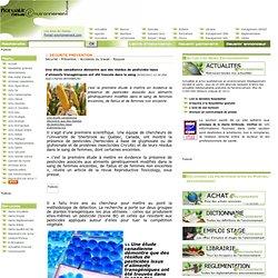 ACTUALITES NEWS 20/04/11 Une étude canadienne démontre que des résidus de pesticides issus d'aliments transgéniques ont été trou