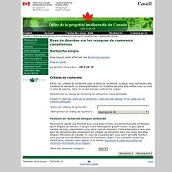 Recherche simple - Base de données sur les marques de commerce canadiennes - Propriété intellectuelle et droit d'auteur - Office de la propriété intellectuelle du Canada