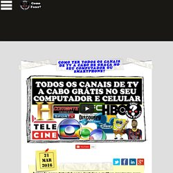 COMO TER TODOS OS CANAIS DE TV A CABO NO COMPUTADOR E NO CELULAR?