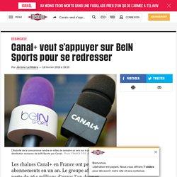 Canal+ veut s'appuyer sur BeIN Sports pour se redresser