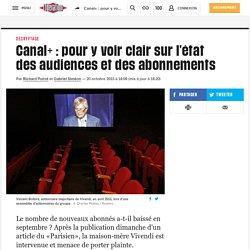 Canal+ : pour y voir clair sur l'état des audiences et des abonnements