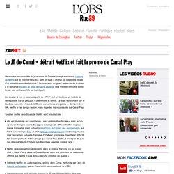 Le JT de Canal + détruit Netflix et fait la promo de Canal Play