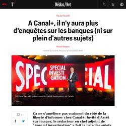 A Canal+, il n'y aura plus d'enquêtes sur les banques (ni sur plein d'autres sujets)