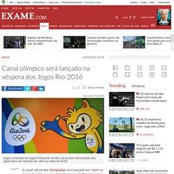 Canal olímpico será lançado na véspera dos Jogos Rio-2016