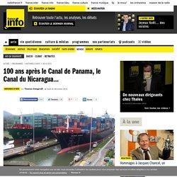 100 ans après le Canal de Panama, le Canal du Nicaragua...