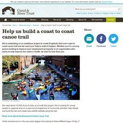 Help us build a coast to coast canoe trail