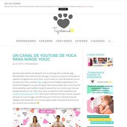 Un canal de youtube de Yoga para niños: YOGIC - Tigriteando