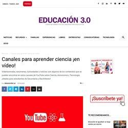 Canales para aprender ciencia ¡en vídeo! con estos canales de YouTube