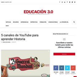 5 canales de YouTube que ayudan a aprender Historia
