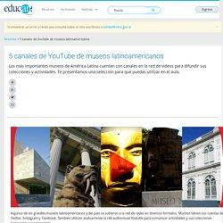 5 canales de YouTube de museos latinoamericanos - Educ.ar