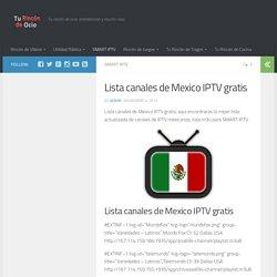 Lista canales de Mexico IPTV gratis - Tu rincón de ocio