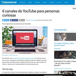 6 canales de YouTube para personas curiosidades osas