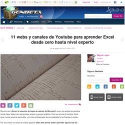 Genbeta 2015 - 11 webs y canales de Youtube para aprender Excel