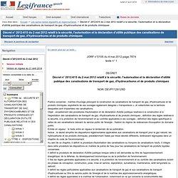 2012-615 du 2 mai 2012 relatif à la sécurité, l'autorisation et la déclaration d'utilité publique des canalisations de transport de gaz, d'hydrocarbures et de produits chimiques