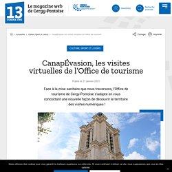 CanapÉvasion, les visites virtuelles de l'Office de tourisme – 13 Comme Une