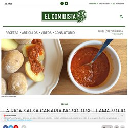 La rica salsa canaria no sólo se llama mojo picón